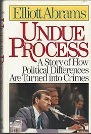 UNDUE PROCESS by Elliott Abrams