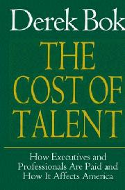THE COST OF TALENT by Derek Bok