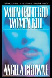 WHEN BATTERED WOMEN KILL by Angela Browne