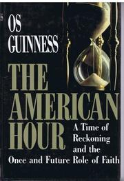 THE AMERICAN HOUR by Os Guinness