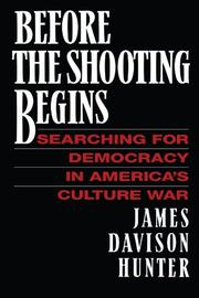 BEFORE THE SHOOTING BEGINS by James Davison Hunter