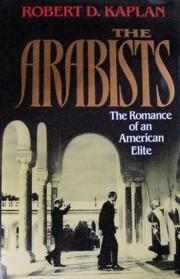 THE ARABISTS by Robert D. Kaplan