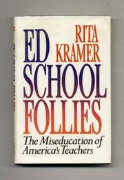 ED SCHOOLS FOLLIES by Rita Kramer