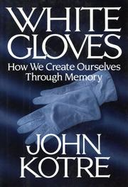 WHITE GLOVES by John Kotre