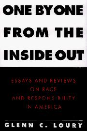 ONE BY ONE FROM THE INSIDE OUT by Glenn C. Loury