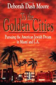 TO THE GOLDEN CITIES by Deborah Dash Moore