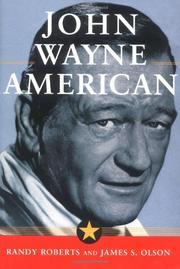 JOHN WAYNE: AMERICAN by Randy Roberts
