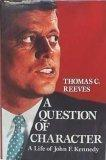 A QUESTION OF CHARACTER by Thomas C. Reeves