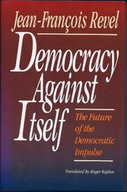 DEMOCRACY AGAINST ITSELF by Jean-Francois Revel
