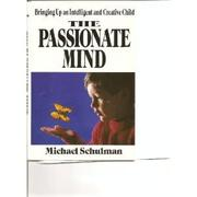 THE PASSIONATE MIND by Michael Schulman