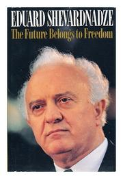 THE FUTURE BELONGS TO FREEDOM by Eduard Shevardnadze