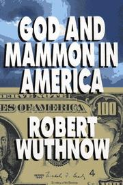 GOD AND MAMMON IN AMERICA by Robert Wuthnow