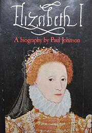 ELIZABETH I by Paul Johnson