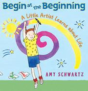 BEGIN AT THE BEGINNING by Amy Schwartz