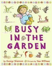 BUSY IN THE GARDEN by George Shannon