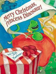 MERRY CHRISTMAS, PRINCESS DINOSAUR! by Jill Kastner