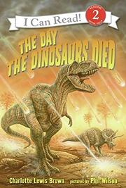 THE DAY THE DINOSAURS DIED by Charlotte Lewis Brown
