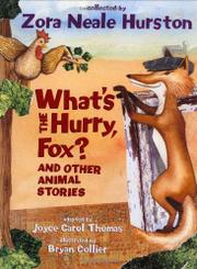 WHAT'S THE HURRY, FOX? by Zora Neale Hurston