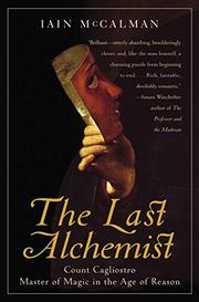 THE LAST ALCHEMIST by Iain McCalman
