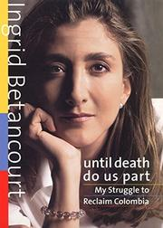 UNTIL DEATH DO US PART by Ingrid Betancourt