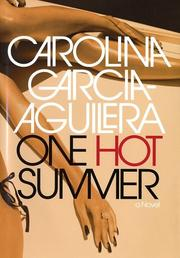ONE HOT SUMMER by Carolina Garcia-Aguilera