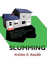 SLUMMING by Kristen D. Randle