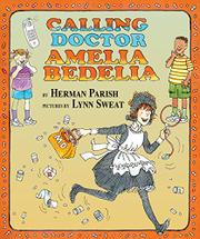 CALLING DOCTOR AMELIA BEDELIA by Herman Parish