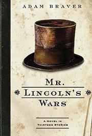 MR. LINCOLN'S WARS by Adam Braver