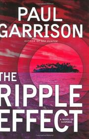 THE RIPPLE EFFECT by Paul Garrison