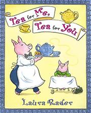 TEA FOR ME, TEA FOR YOU by Laura Rader