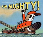 I'M MIGHTY! by Kate McMullan