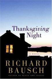 THANKSGIVING NIGHT by Richard Bausch