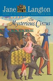 THE MYSTERIOUS CIRCUS by Jane Langton