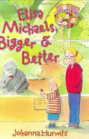 ELISA MICHAELS, BIGGER & BETTER by Johanna Hurwitz