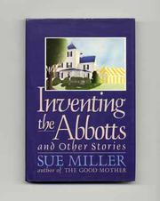 INVENTING THE ABBOTTS AND OTHER STORIES by Sue Miller