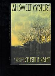 AH, SWEET MYSTERY by Celestine Sibley