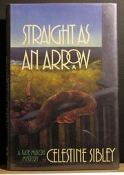 STRAIGHT AS AN ARROW by Celestine Sibley