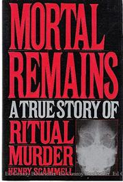 MORTAL REMAINS by Henry Scammell