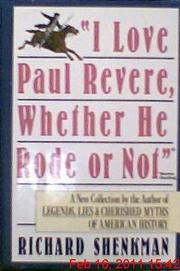 'I LOVE PAUL REVERE, WHETHER HE RODE OR NOT' by Richard Shenkman