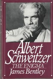 ALBERT SCHWEITZER by James Bentley