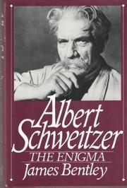 ALBERT SCHWEITZER by James Bentley