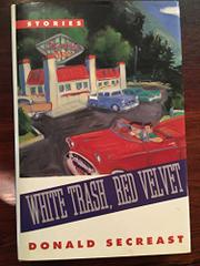 WHITE TRASH, RED VELVET by Donald Secreast