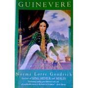 GUINEVERE by Norma Lorre Goodrich