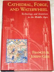 CATHEDRAL, FORGE, AND WATERWHEEL by Frances Gies