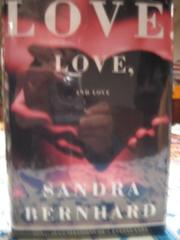 LOVE LOVE AND LOVE by Sandra Bernhard