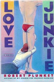 LOVE JUNKIE by Robert Plunket