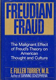 FREUDIAN FRAUD by E. Fuller Torrey