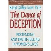 THE DANCE OF DECEPTION by Harriet Goldhor Lerner