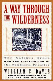 A WAY THROUGH THE WILDERNESS by William C. Davis