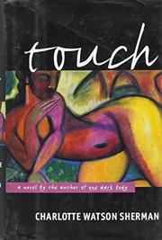 TOUCH by Charlotte Watson Sherman